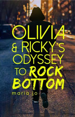 Olivia & Ricky's Odyssey to Rock Bottom by MariaJoWrites
