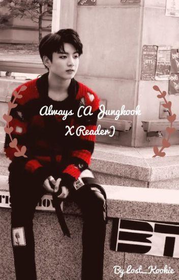 Always (Jungkook X Reader)