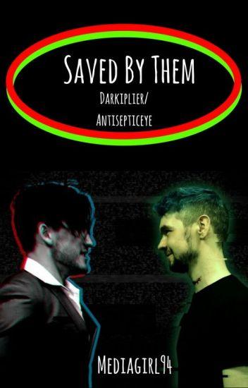 Saved By Them (Darkiplier X Antisepticeye X Child Reader) *COMPLETED