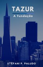 Tazur - A Fundação by StefaniPPaludo