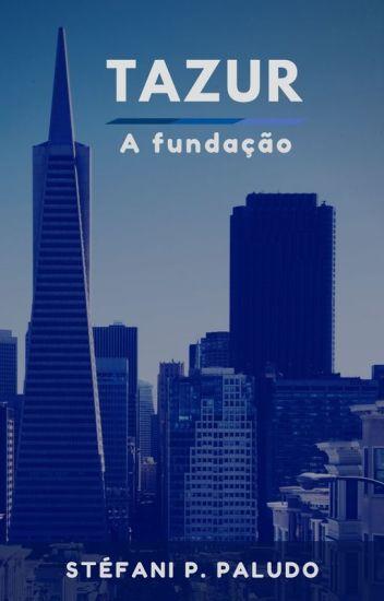 Tazur - A Fundação