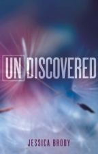 UNDISCOVERED (Unremembered Trilogy #1.5) by JessicaBrody