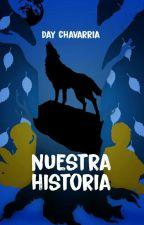 Nuestra historia by DaianaChavarria