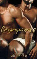 CONSANGUINEUS 2 - A Continuação (INCESTO) by willians_89