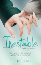 Inestable [Estados del amor II] © by LJBernalS