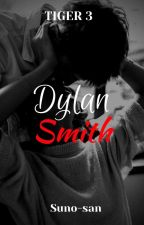 Tiger 3: Dylan Smith (COMPLETED)  by CrimeInHell