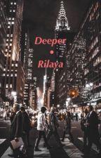 Deeper • Rilaya by RunTheMill26