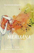 Merliana by Alwaysimpossible