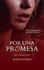 Por una promesa © [Secuela inevitables #1] by Adamessphia