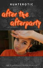 after the afterparty ✰ h.rowland by hunterotic