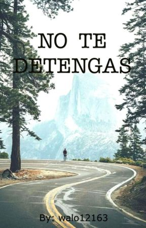 No Te Detengas by walo12163