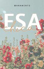 Esa Chica... (Christopher Velez) by anabellahdzs