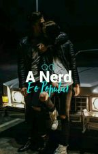 A nerd e o popular  by AmorzinDoCaniff