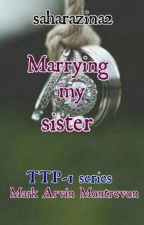 Marrying my sister by saharazina2