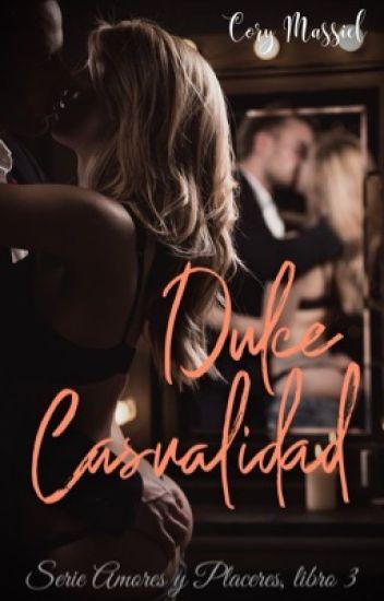 Dulce Casualidad (Amores y Placeres 3) de Cory Massiel