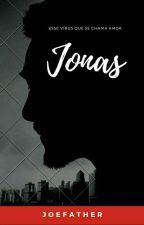 Jonas (Em Andamento) by JoeFather