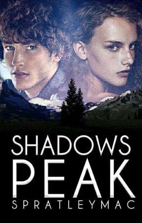 Shadows Peak |✔ by SpratleyMac
