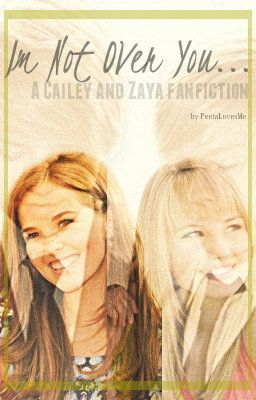 I'm Not Over You: Cailey, Zaya/Suite life fanfic