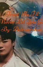 Trust Me I Will Never Let You Go (Binwoo) by astroarohaz