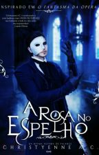 A Rosa No Espelho by ChristyenneAlmeida