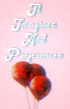It Imagines and Preferences by greasergirlys