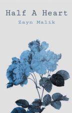 Half A Heart - Zayn Malik  by glossy_storm