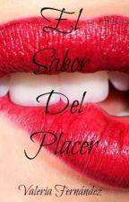 El Sabor Del Placer by ValeriaFndz