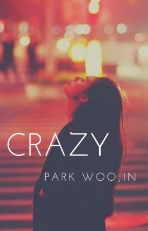 Crazy | Park Woojin DISCONTINUED by thristytrashbag