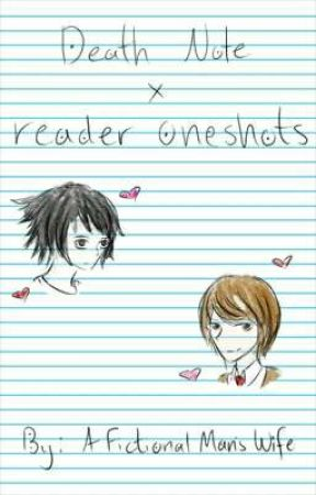 Death Note x Reader Oneshots by AFictionalMansWife