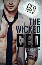 The Wicked CEO (Proses Terbit) by AstieChan