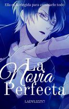 La Novia Perfecta || Diabolik Lovers || Dark Fate. (LUN #4) by LadyLizzy7