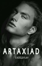 Artaxiad by EXOstanLAY