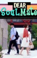 Dear Soulmate by louisewritesstories