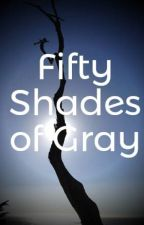 Fifty Shades of Gray by grethanxbae1