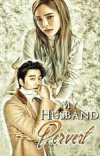 MY Pervert Husband by Ryxie-06