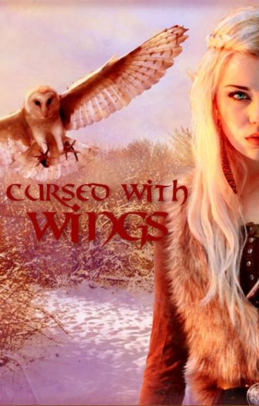 Cursed with Wings (Thranduil Fanfiction)