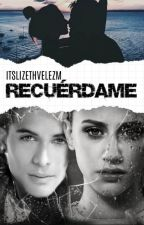 Recuérdame |NE#2| by itslizethvelezm