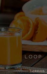 Loop by Tabrisius