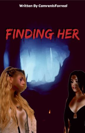 Finding Her (Laurinah) by camrenisforreal