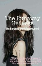The Runaway Heiress (#wattys2018 ) by itsmejheyjhey