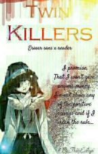 Twin Killer [Eraser x Reader] by TheoEvelyn