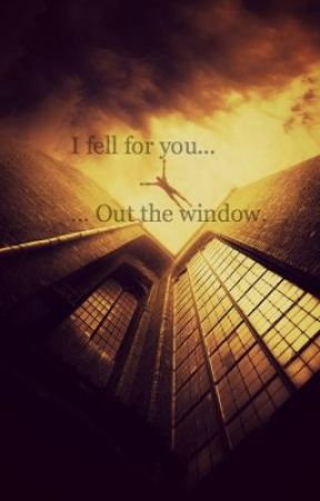 I Fell For You... Out The Window. by 1DsWifexx