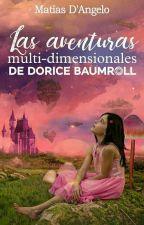 Las aventuras multi-dimensionales de Dorice Baumroll by MatiasDAngelo
