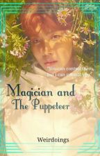 Magician and The Puppeteer (BTS J.H.S) [COMPLETED]  by Weirdoings