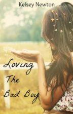 Loving The Bad Boy? (Unedited) by Kelseynewton01