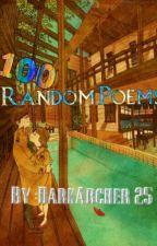 100 Random Poems by DarkArcher_25