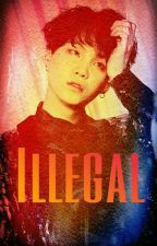 ILLEGAL(Completed) by Kes01line