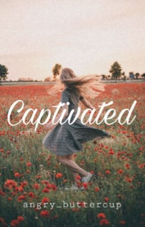 Captivated [COMPLETED] by missrby