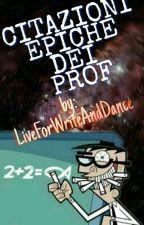 Citazioni Epiche Dei Prof by LiveForWriteAndDance