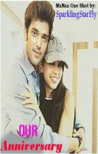 Our Anniversary!! (MaNan OS) ✔✔ by SparklingStarFly